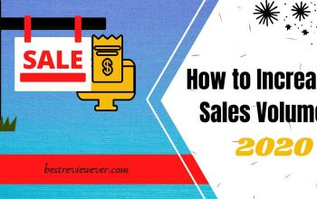How to Increase Sales Volume 2020 – Best Review Ever