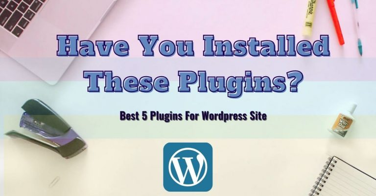 5 best plugins for wordpress site (free and most useful)